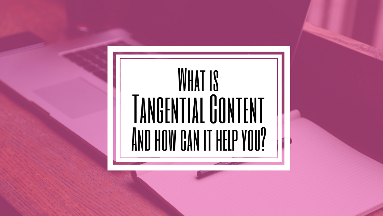 Digital Content Marketing Tangential Content