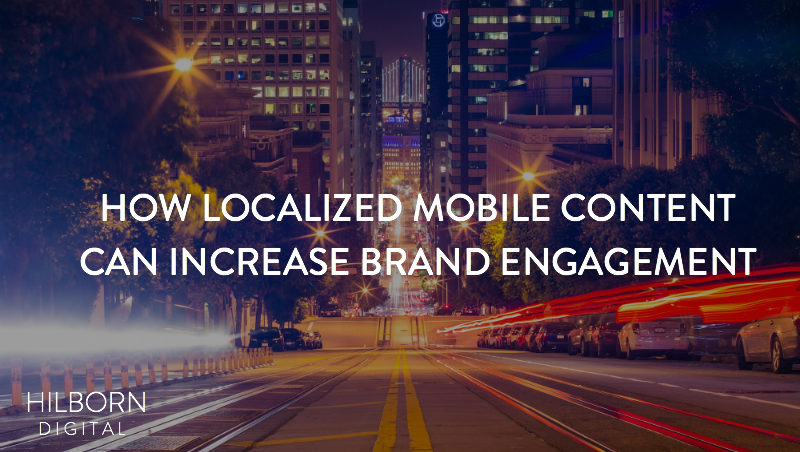 How localized mobile content can increase brand engagement