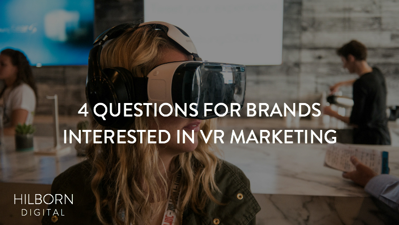 Questions for Brands Interested in VR Marketing