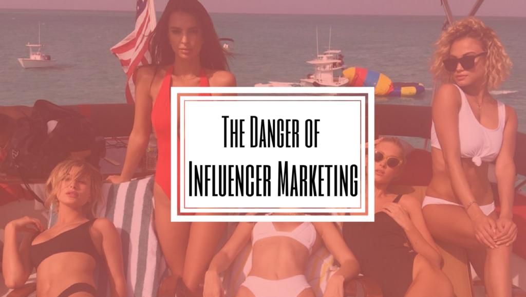 Danger of Influencer Marketing - HILBORN DIGITAL | Digital