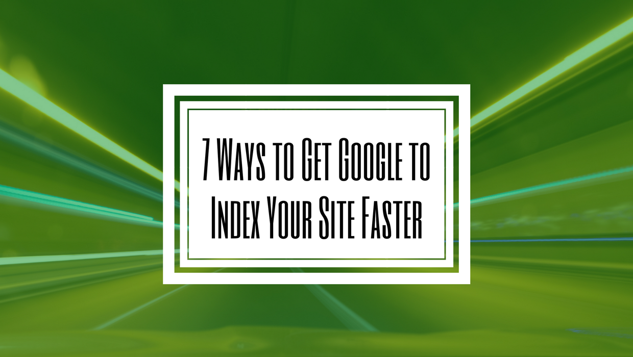 Google Index Faster Tips