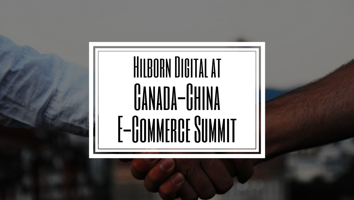 Hilborn Digital E-Commerce Summit Canada China