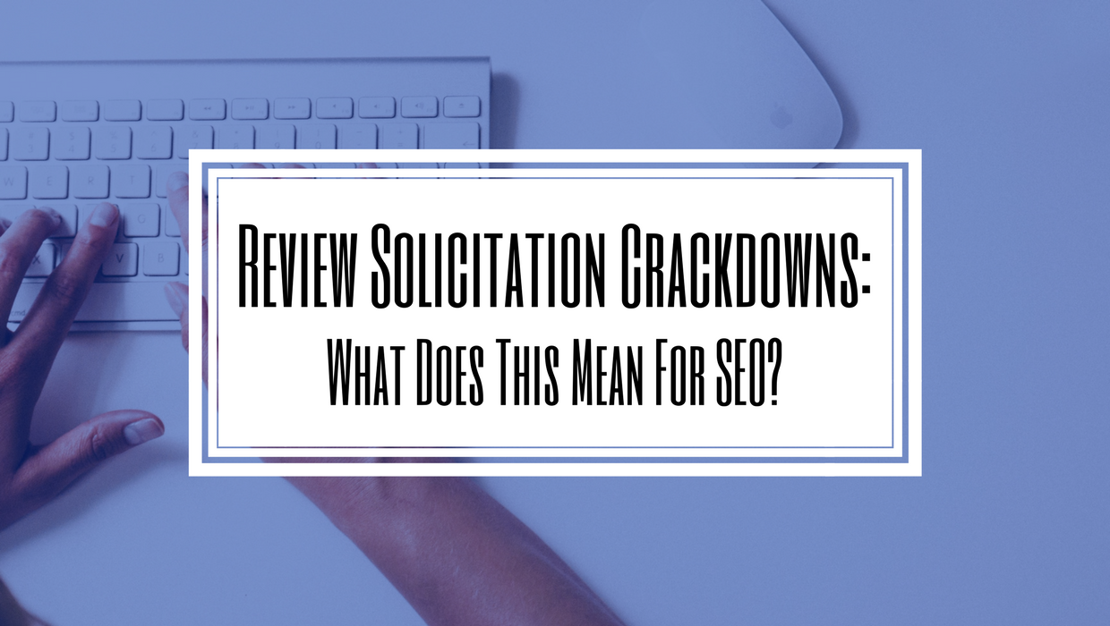 Review Solicitation Crackdowns SEO
