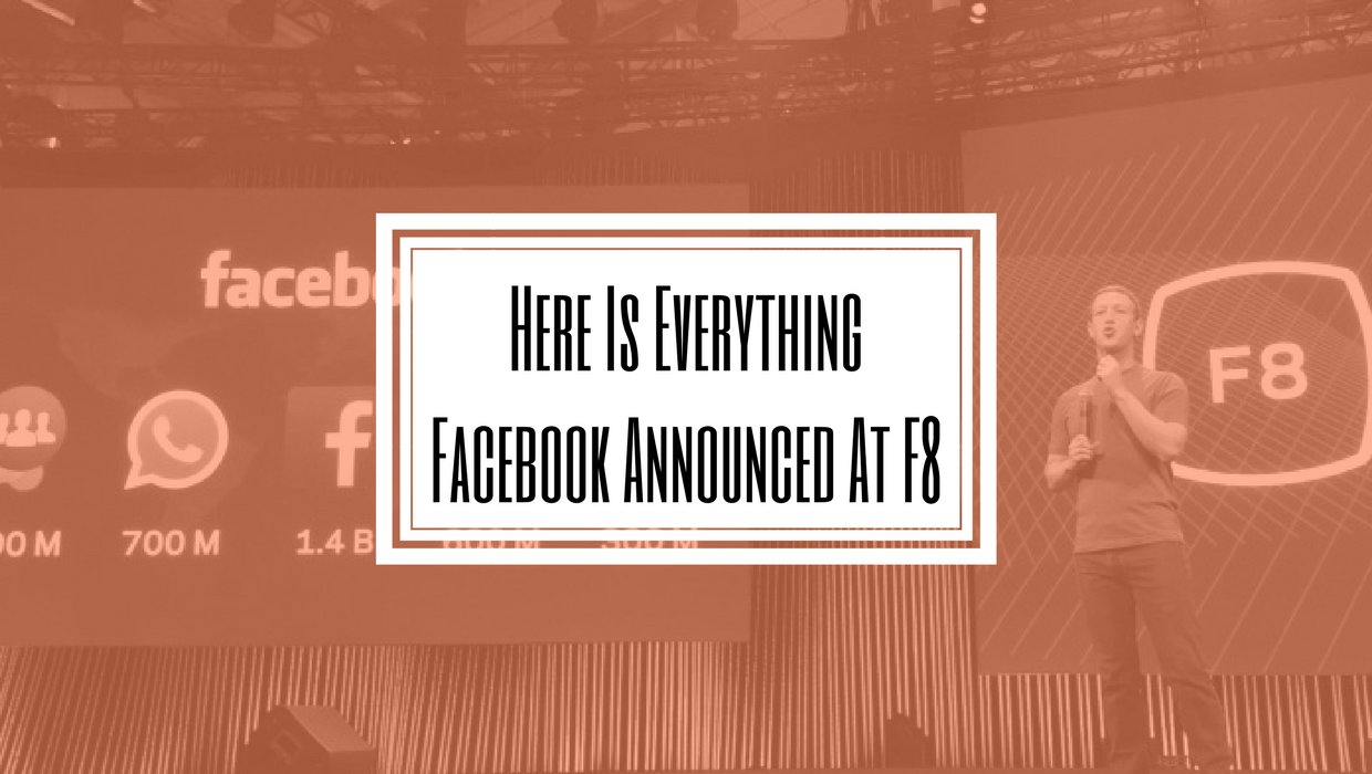 Here Is Everything Facebook Announced At F8-Hilborn Digital