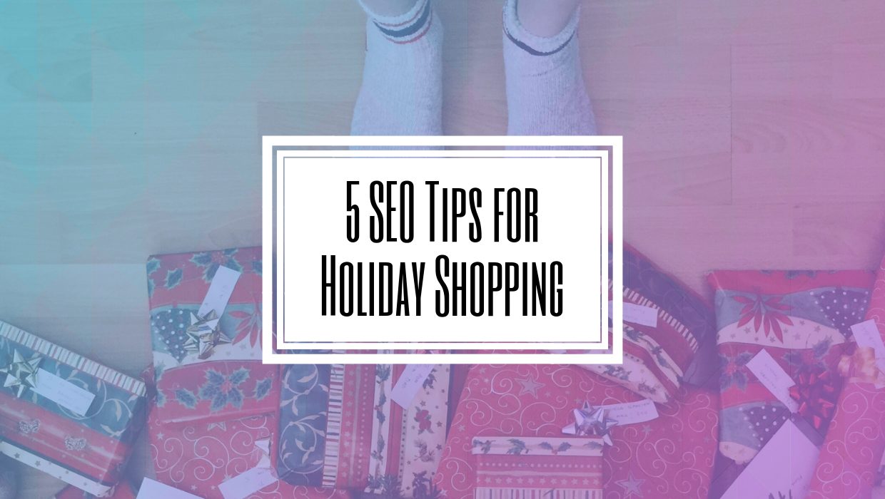5 SEO Tips for Holiday Shopping- Hilborn Digital SEO Agency.png