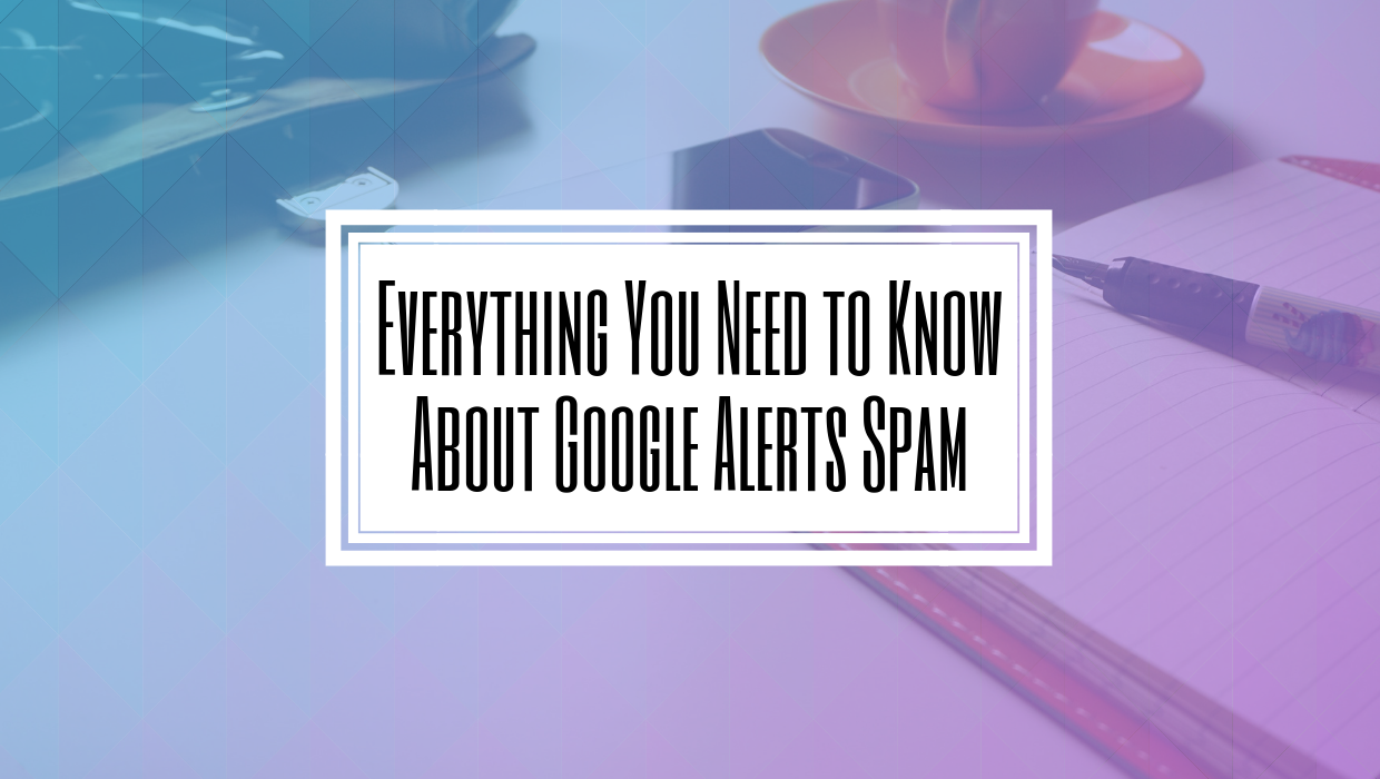 Everything You Need to Know About Google Alerts Spam- Hilborn Digital Toronto SEO and Digital Marketing.png