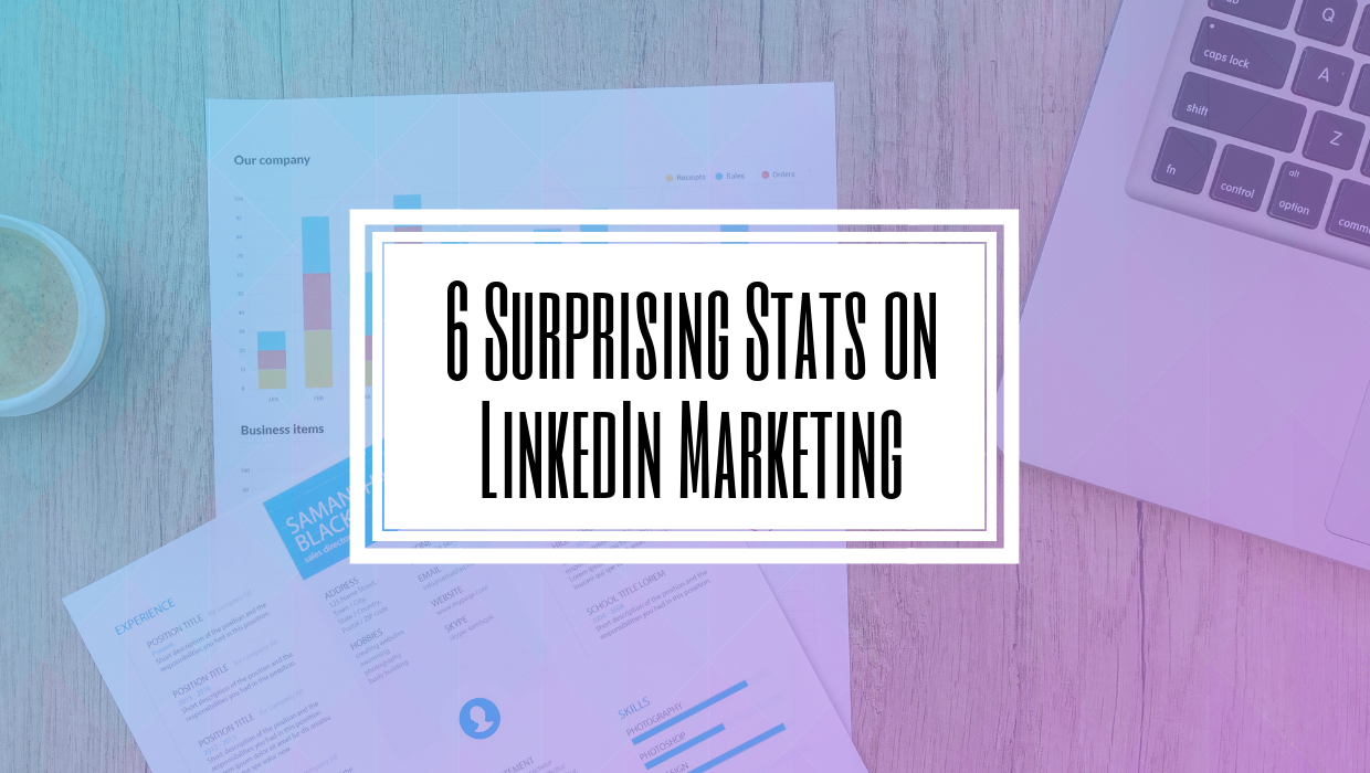 6 Surprising Stats on LinkedIn Marketing- Hilborn Digital SEO Agency