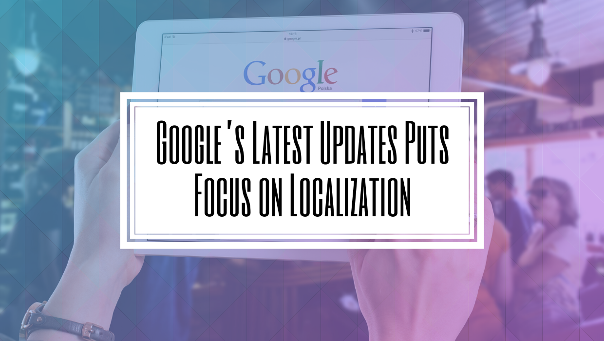 Google's Latest Updates Puts Focus on Localization- HILBORN DIGITAL | Toronto SEO Agency.png