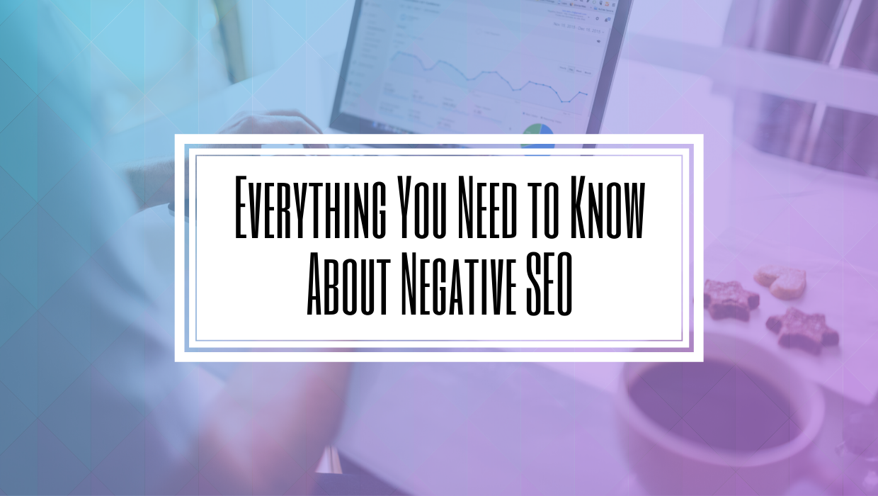 Everything You Need to Know About Negative SEO- HILBORN DIGITAL | Toronto SEO and Web Development